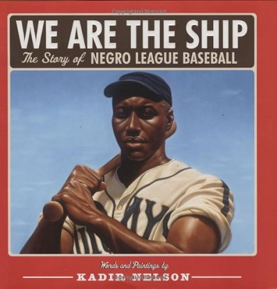 We Are the Ship: The Story of Negro League Baseball by Kadir Nelson Image is watermarked for copyright protection and is not present on the actual art work.