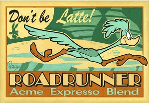 Mike Peraza-Don't Be Latte! (Road Runner) Artist Proof