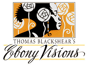 Ebony Visions Collecion by Thomas Blackshear